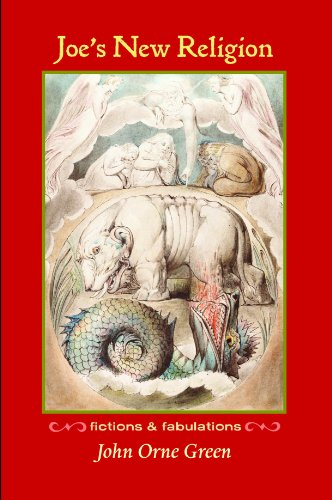 Joe's New Religion: Fictions & Fabulations: Green, John Orne