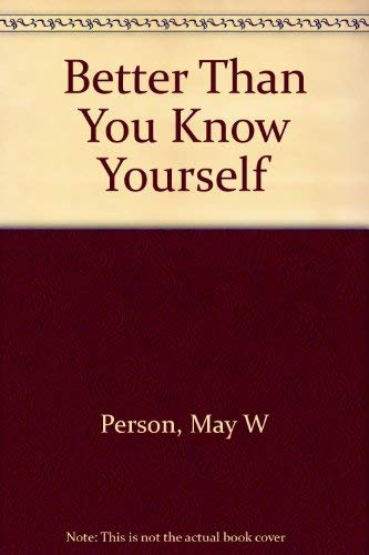Better Than You Know Yourself: Person, May W