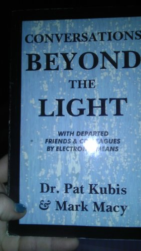 9781888824001: Conversations Beyond the Light: With Departed Friends and Colleagues by Electronic Means
