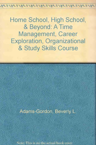 Home School, High School, & Beyond: A: Adams-Gordon, Beverly L.