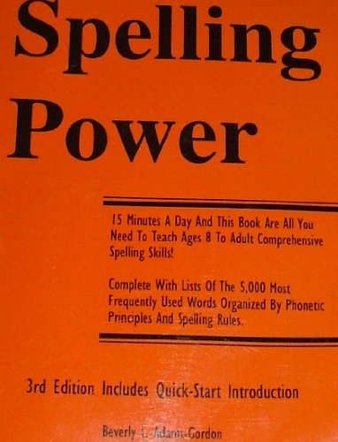 Spelling Power 3rd Edition: Adams-Gordon,Beverly L., Adams-Gordon,