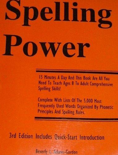 Spelling Power 3rd Edition: Beverly L. Adams-Gordon, Beverly L. Adams-Gordon