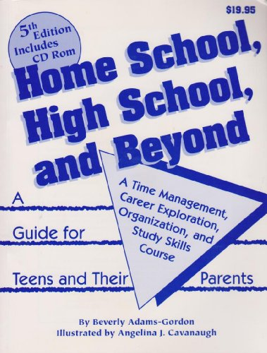 Home School, High School, & Beyond: A: Adams-Gordon, Beverly L.;