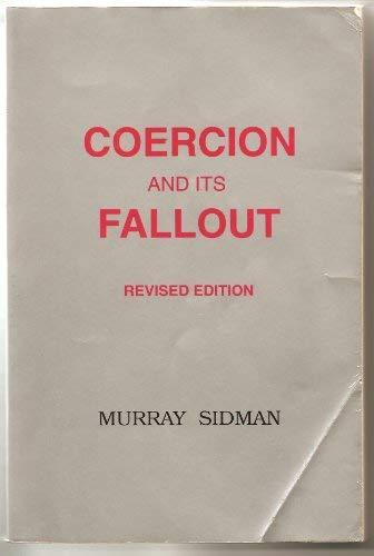 Coercion and Its Fallout (Revised Edition): Murray Sidman