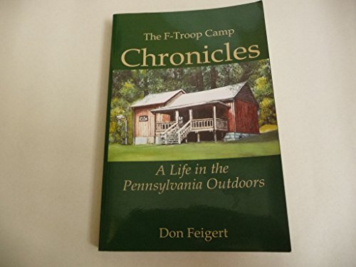 The F-Troop Camp Chronicles :- A life in the Pennsylvania outdoors: n/a