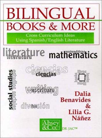 9781888842012: Bilingual Books & More: Cross Curriculum Ideas Using Spanish/English Literature