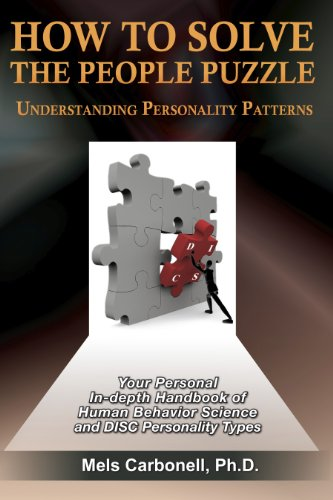 How to Solve the People Puzzle, Understanding Personality Patterns: Ph.D Mels Carbonell
