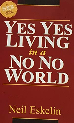 9781888848090: Yes yes living in a no no world