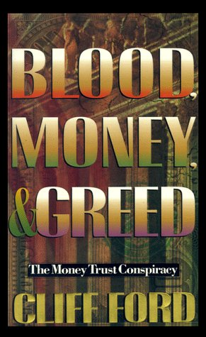 9781888848236: Blood, Money, & Greed: The Money Trust Conspiracy