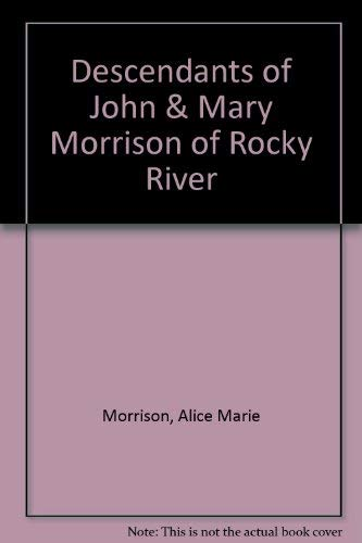 DESCENDANTS OF JOHN & MARY MORRISON OF ROCKY RIVER.: Morrison, Alice Marie and Janet Sue ...