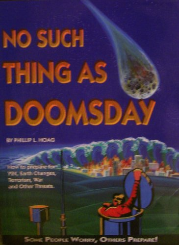 9781888865004: No Such Thing As Doomsday: Underground Shelters How to Prepare for Earth Changes, Wars & Other Threats
