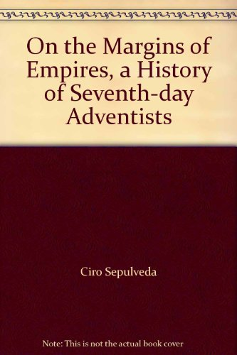 9781888867176: On the Margins of Empires, a History of Seventh-day Adventists