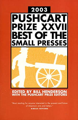 Pushcart Prize 2003: Best of the Small Presses