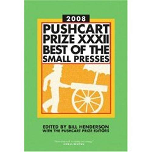 9781888889468: Pushcart Prize XXXII: Best of the Small Presses, 2008 Edition (Pushcart Prize: Best of the Small Presses (Paperback))