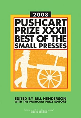 9781888889482: Pushcart Prize XXXII: Best of the Small Presses, 2008 Edition (Pushcart Prize: Best of the Small Presses (Hardcover))