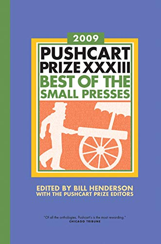 9781888889512: Pushcart Prize XXXIII: Best of the Small Presses (2009 Edition) (The Pushcart Prize)