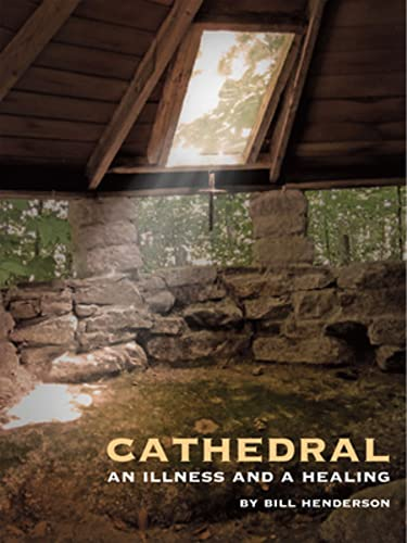 Cathedral: An Illness and a Healing: Henderson, Bill