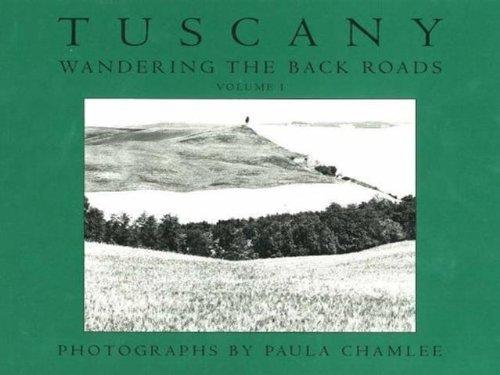 Tuscany, Wandering the Back Roads: v. 1 (Hardback): Robert A. Sobieszek