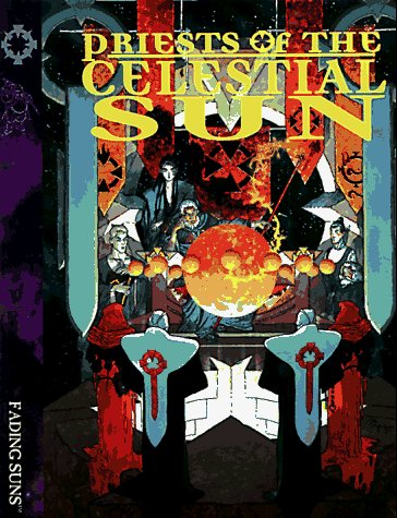 9781888906066: Priests of the Celestial Sun (Fading Suns RPG)