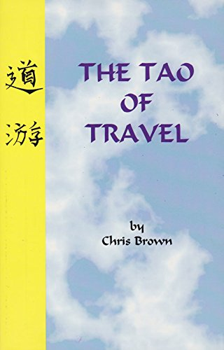 9781888911084: The Tao of travel: A traveler's tale of oriental wisdom for the road