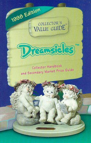 Dreamsicles: Collector's Value Guide, 1998: Collectors Publishing Co