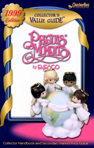 Precious Moments by Enesco Collector's Value Guide 1999: Secondary Market Price Guide & ...