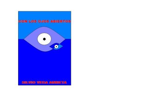 Con Los Ojos Abiertos (Spanish Edition): Silvio Vega Arrieta
