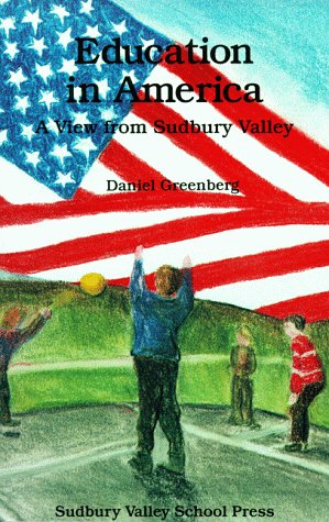 9781888947076: Education in America: A View from Sudbury Valley