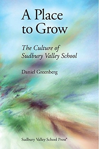9781888947267: A Place to Grow: The Culture of Sudbury Valley School