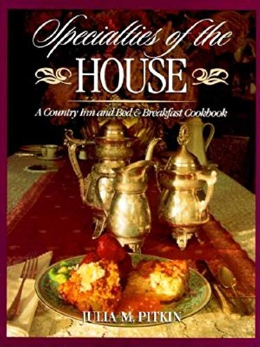 9781888952001: Specialties of the House: A Country Inn and Bed & Breakfast Cookbook