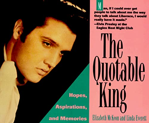 The Quotable King: Hopes, Aspirations,and Memories (188895244X) by Everett, Linda; McKeon, Elizabeth