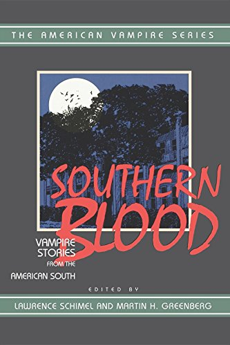 Southern Blood : Vampire Stories from the: Wellman, Manly Wade;