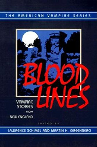 Blood Lines: Vampire Stories from New England: Schimel, Lawrence and Greenberg, Martin H., Editors