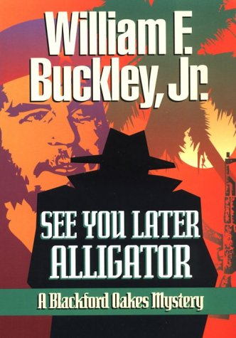 9781888952513: See You Later, Alligator: A Blackford Oakes Mystery
