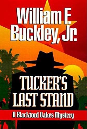 9781888952735: Tucker's Last Stand (Blackford Oakes Novel)