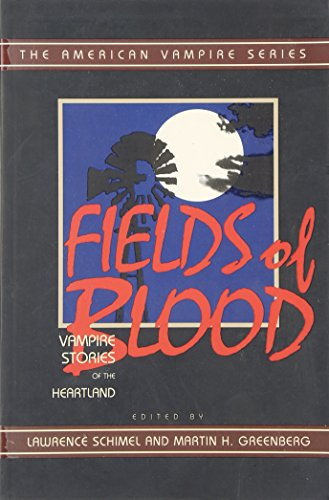 FIELDS OF BLOOD; VAMPIRE STORIES FROM THE: Schimel, Lawrence and