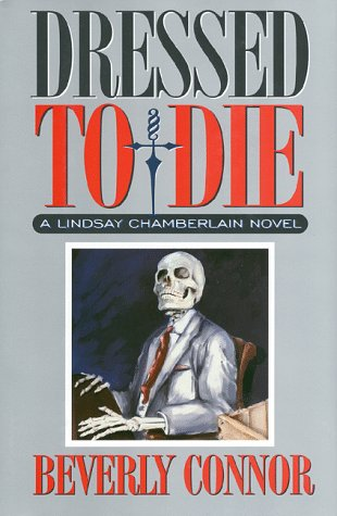 Dressed to Die (Lindsay Chamberlain Mysteries): Beverly Connor