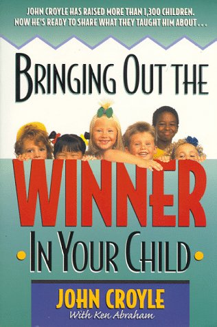 Bringing Out the Winner in Your Child: Croyle, John; Abraham, Ken