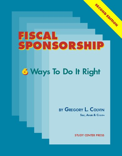 9781888956085: Fiscal Sponsorship: 6 Ways to Do It Right