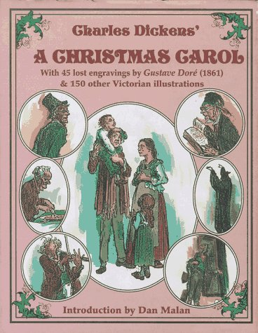 Charles Dickens' A Christmas Carol : With 45 Lost Gustave Dore Engravings (1861) and 130 Other...
