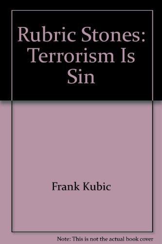 Rubric Stones: Terrorism Is Sin: Kubic, Frank