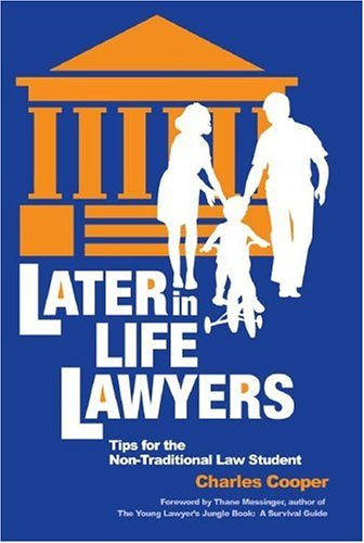 9781888960068: Later-in-Life Lawyers: Tips for the Non-Traditional Law Student