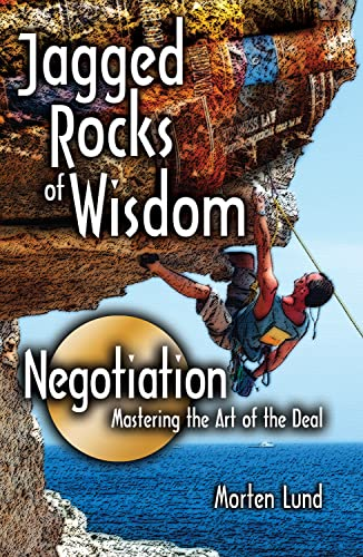 Jagged Rocks of Wisdom-Negotiation: Mastering the Art of the Deal: Lund, Morten