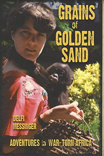9781888960334: Grains of Golden Sand: Adventures in War-torn Africa