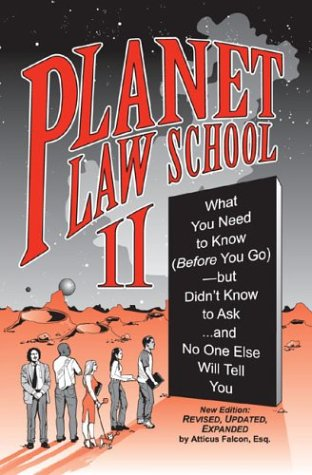 9781888960501: Planet Law School: No. 2: What You Need to Know (Before You Go), But Didn't Know to Ask... and No One Else Will Tell You
