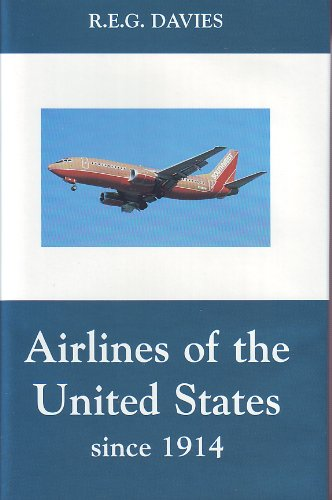 Airlines of the United States Since 1914 (1888962089) by R. E. G. Davies