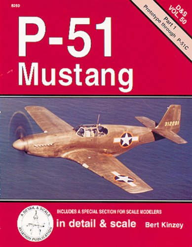 9781888974027: P-51 Mustang in detail & scale, Part 1: Prototype through P-51C - D&S Vol. 50