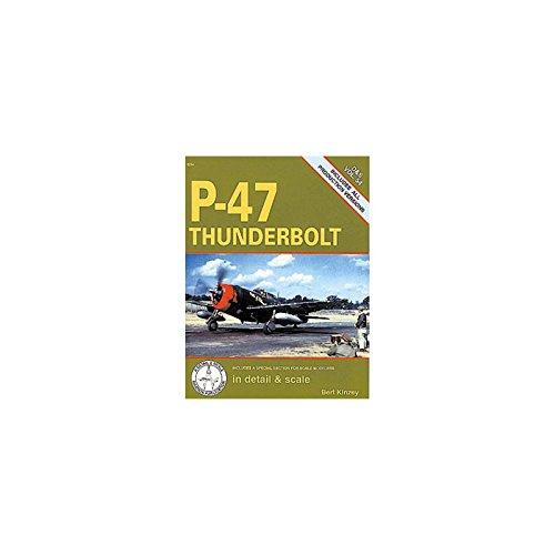 P-47 Thunderbolt in detail & scale - D&S Vol. 54: Bert Kinzey