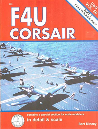 F4U Corsair,in Detail and Scale, D & S Vol. 56, Part 2--F4U-4 Through F4U-7