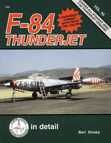 F-84 Thunderjet in detail & scale -: Kinzey, Bert